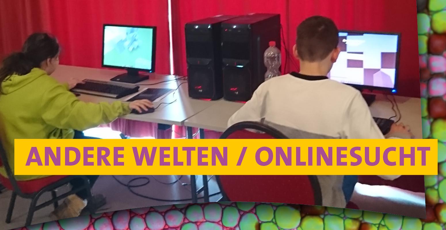 Andere Welten – Onlinesucht