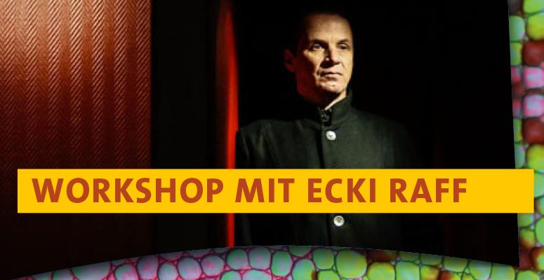 Workshop mit Ecki Raff